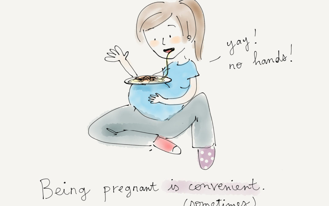 Being pregnant is…convenient