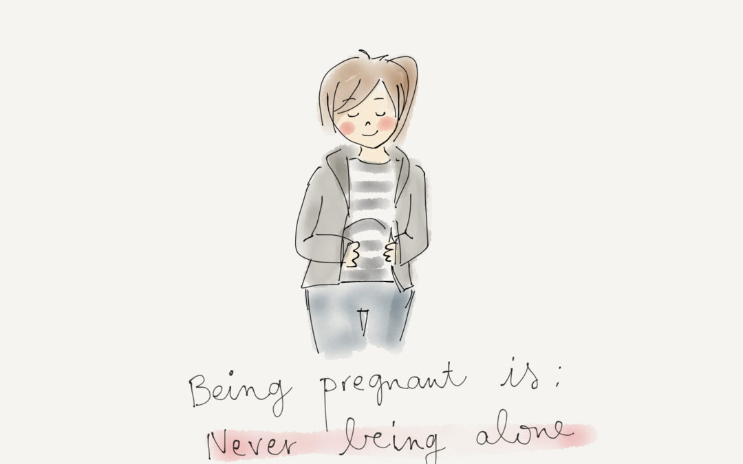 Being pregnant is…company