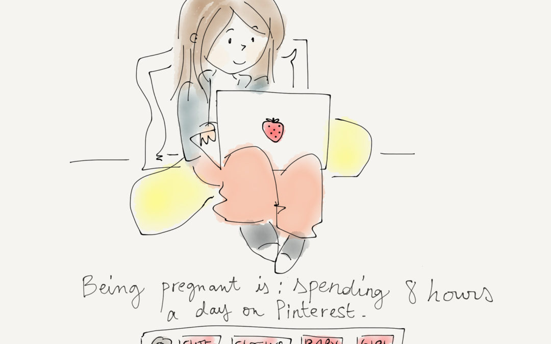 Being pregnant is…time consuming